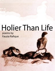 'Holier Than Life' by Fauzia Rafique. A Poetry eBook.